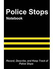Police Stops Notebook: Record, Describe, and Keep Track of Police Stops