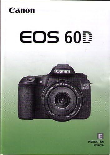canon eos 60d instruction manual canon inc amazon com books rh amazon com canon eos 1 n user manual canon eos 1 dx user manual