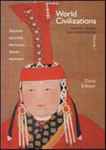 World Civilizations; Sources, Images and Interpretations Volume I