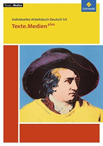 Texte.Medien: Texte.Medien plus: Individuelles Arbeitsbuch Deutsch SII