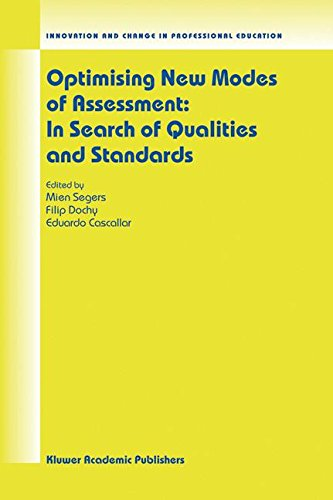 Optimising New Modes of Assessment: In Search of Qualities and Standards (Innovation and Change in Professional Education)