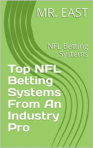Top NFL Betting Systems From An Industry Pro: NFL Betting Systems ()