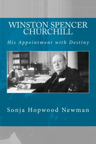 Winston Spencer Churchill: His Appointment with Destiny