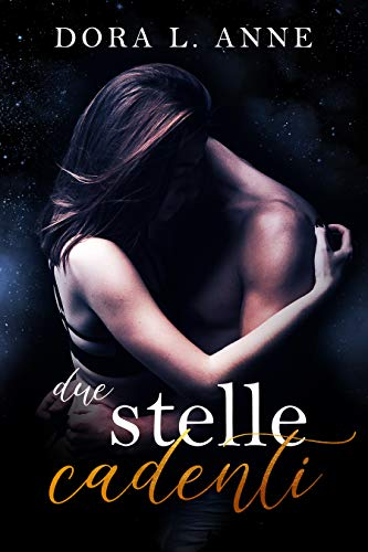 Due stelle cadenti (Italian Edition)