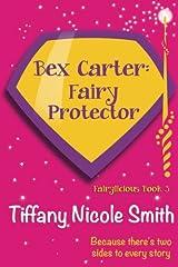 Bex Carter: Fairy Protector (Fairylicious #3) Kindle Edition