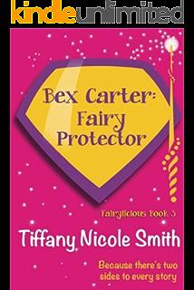 Bex Carter: Fairy Protector (Fairylicious #3)