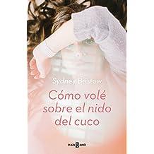 Cómo volé sobre el nido del cuco (Spanish Edition)