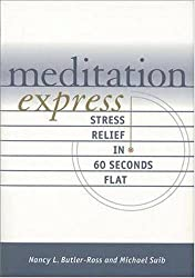 Meditation Express : Stress Relief in 60 Seconds Flat