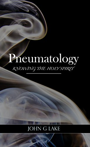 Pneumatology (Baptism Of Fire And The Holy Ghost)