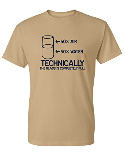 (Feelin Good Tees Technically The Glass is Completely Science Sarcasm Funny Cool Humor T Shirt L Tan)