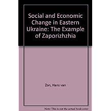 Social and Economic Change in Eastern Ukraine: The Example of Zaporizhzhia by Hans van Zon (1998-07-17)