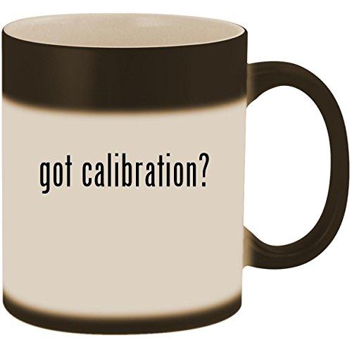 got calibration? - 11oz Ceramic Color Changing Heat Sensitive Coffee Mug Cup, Matte Black