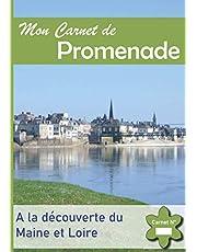 Mon Carnet de Promenade: A la Découverte du Maine et Loire - Immortalisez les plus beaux endroits de votre région.