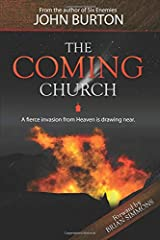 The Coming Church: A fierce invasion from Heaven is drawing near. Paperback