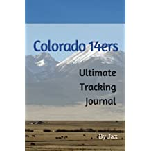 Colorado 14er's: Ultimate Tracking Journal