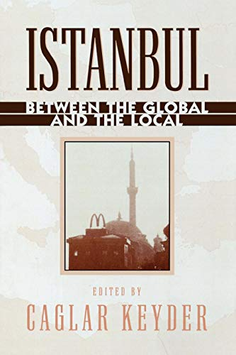 Istanbul: Between the Global and the Local (World Social Change)