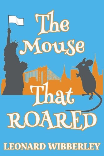 The Mouse That Roared (The Grand Fenwick Series) (Volume 1)