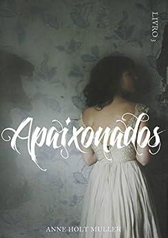 Apaixonados (Verflucht Livro 3) por [Muller, Anne Hølt]