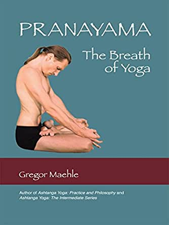 Pranayama the Breath of Yoga (English Edition)