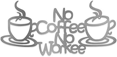 Steel Roots Decor No Coffee No Workee Sign Coffee Quotes Metal Black Wall Art