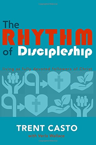 Download The Rhythm of Discipleship: living as fully devoted followers of Christ pdf epub