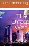 The D'raq War: Book 2 of the DrakonCore Series
