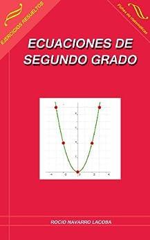 Ecuaciones de segundo grado (Fichas de matemáticas nº 2) (Spanish Edition) by [Lacoba, Rocío Navarro]