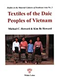 Textiles of the Daic People of Vietnam (Studies in the material cultures of Southeast Asia)