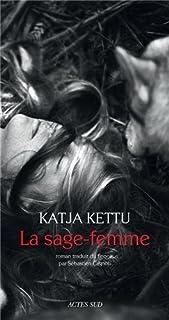 La sage-femme : roman, Kettu, Katja