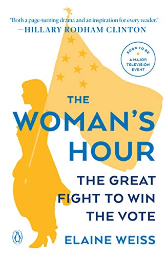 (The Woman's Hour: The Great Fight to Win the Vote)