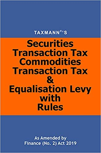 Securities Transaction Tax Commodities Transaction Tax & Equalisation Levy with Rules-As Amended by Finance (No. 2) Act 2019