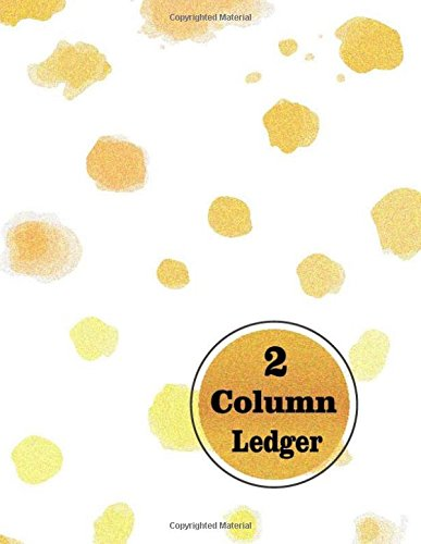 Rows Columns (2 Column Ledger: Accounting Ledger 2 Column 40 Rows Form Sheet Pad Spiral for General Account Record Book. Accounting Journal Entries, Daily ... Home Handwritten Cash Sales) (Volume 2))