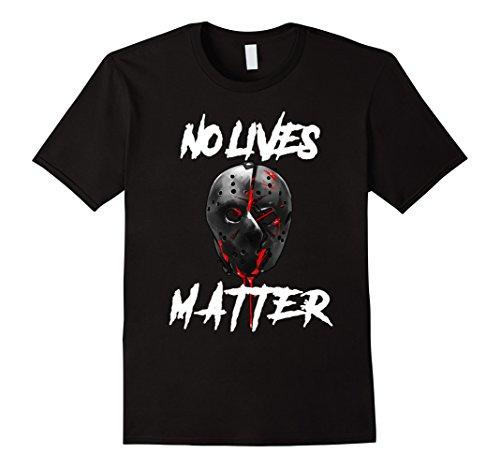 Mens No Lives Matter Gory Horror Quote Tee Shirt  Medium (Horror Quotes)