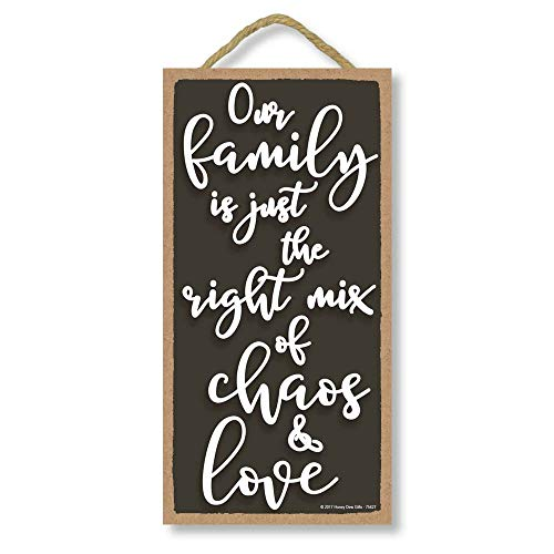 Our Family Is Just The Right Mix Of Chaos And Love 5 X 10 Inch Hanging Wall Art Decorative Wood Sign Home Decor