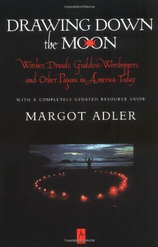 Drawing Down the Moon: Witches, Druids, Goddess-Worshippers, and Other Pagans in America Today (Compass) by Margot Adler (1997-03-01) (Witch In Moon)
