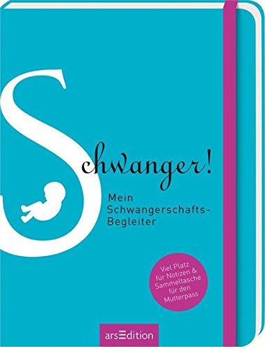 Schwanger! Mein Schwangerschafts-Begleiter Taschenbuch – 27. Juni 2017 Karin Niedermeier arsEdition B01BP0YFRC NON-CLASSIFIABLE