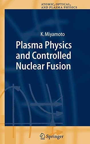 Plasma Physics and Controlled Nuclear Fusion (Springer Series on Atomic, Optical, and Plasma Physics)