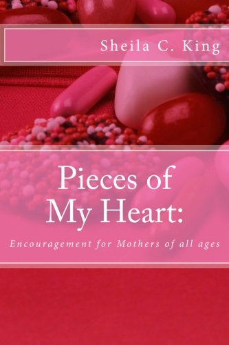 Download Pieces of My Heart:: Encouragement for Mothers of all ages ebook