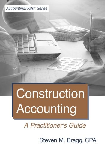 Construction Accounting: A Practitioner's Guide