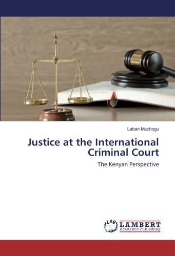 Download Justice at the International Criminal Court: The Kenyan Perspective PDF
