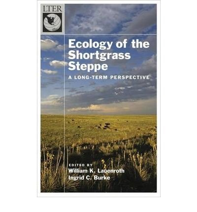 By W. K. Lauenroth Ecology of the Shortgrass Steppe: A Long-Term Perspective (Long-Term Ecological Research Network) [Hardcover] pdf