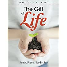 The Gift of Life: Family, Friends, Food & Fun