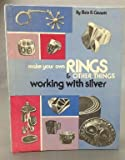 Make Your Own Rings and Other Things, Elsie B. Ginnett, 0806952709