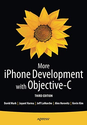 More iPhone Development with Objective-C: Further Explorations of the iOS SDK
