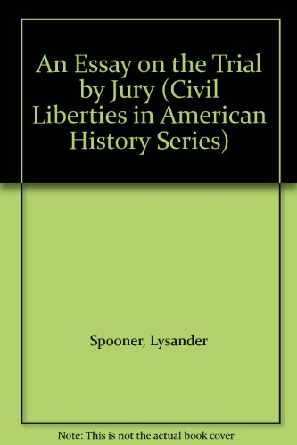 An Essay On The Trial By Jury (Civil Liberties in American History Series)