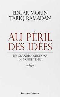 Au péril des idées : les grandes questions de notre temps : dialogue, Morin, Edgar