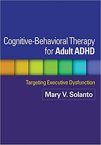 Beyond Medication Evidence Based Adhd >> Cognitive Behavioral Therapy For Adult Adhd Targeting Executive