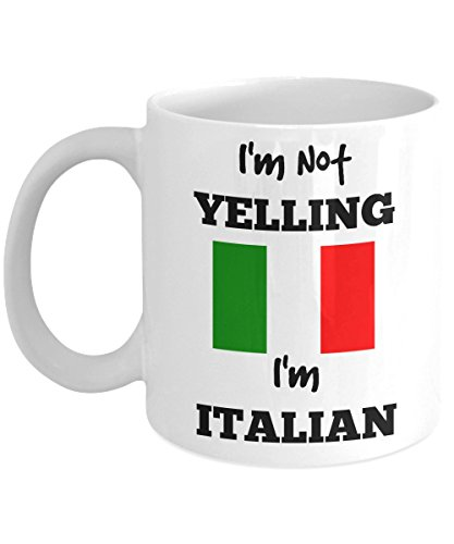 I'm Not Yelling I'm Italian - Funny Italian Coffee Mug - Italian Mom or Italian Dad Gift - For People with Family Made in Italy - Perfect Father's Day or Mother's Day Gift ()
