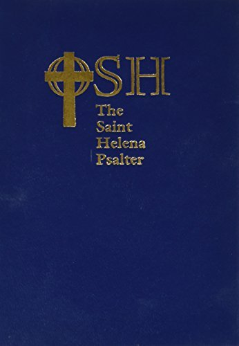 The Saint Helena Psalter: A New Version of the Psalms in Expansive Language by The Order of Saint Helena (2000-01-01) ebook