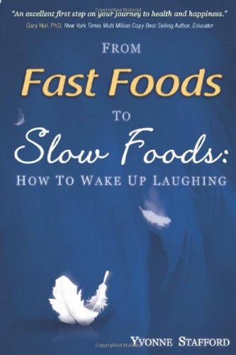 Download From Fast Foods to Slow Foods: How to Wake up Laughing pdf